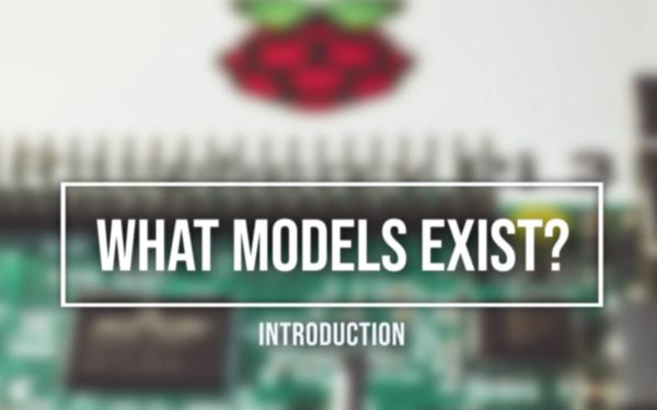Raspberry Pi Models